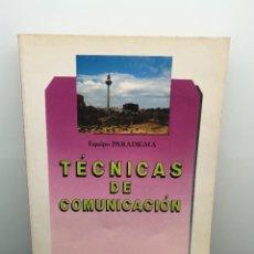 Libros de segunda mano: TÉCNICAS DE COMUNICACIÓN. EQUIPO PARADIGMA. EDITEX. 1990.. Lote 223146478