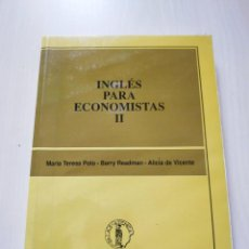 Libros de segunda mano: INGLÉS PARA ECONOMISTAS II - MARÍA TERESA POLO / ALICIA DE VICENTE / BARRY READMAN. Lote 223232240