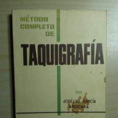 Libros de segunda mano: MÉTODO COMPLETO DE TAQUIGRAFÍA - JOSÉ LUIS GARCÍA BROCARA - 1961. Lote 223600948