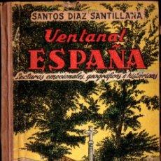 Libros de segunda mano: SANTOS DÍAZ SANTILLANA . VENTANAL DE ESPAÑA (1959). Lote 224075505