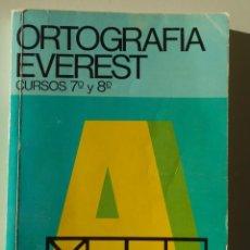 Libros de segunda mano: ORTOGRAFIA EVEREST. CURSOS 7º Y 8º. LIBRO DEL ALUMNO. EDITORIAL EVEREST 1982. RUSTICA. 230 PAGINAS.. Lote 224334800