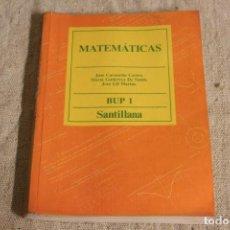 Livros em segunda mão: MATEMÁTICAS BUP 1 EDITOR SANTILLANA 1985. Lote 224855813
