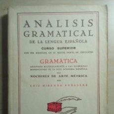 Libros de segunda mano: ANALISIS GRAMATICAL - LUIS MIRANDA PODADERA - 1947. Lote 224800358