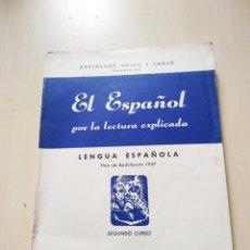 Libros de segunda mano: EL ESPAÑOL POR LA LECTURA EXPLICADA. SEGUNDO CURSO DE LENGUA ESPAÑOLA - BARTOLOMÉ BOSCH Y SANSÓ. Lote 224949500