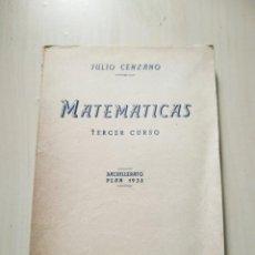 Libros de segunda mano: MATEMÁTICAS. TERCER CURSO - JULIO CENZANO. PLAN BACHILLERATO 1938. Lote 225093396