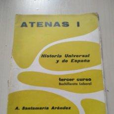 Libros de segunda mano: ATENAS I. HISTORIA UNIVERSAL Y DE ESPAÑA. TERCER CURSO - A. SANTAMARÍA ARÁNDEZ. Lote 225224125