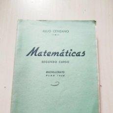 Libros de segunda mano: MATEMÁTICAS. SEGUNDO CURSO - JULIO CENZANO. PLAN BACHILLERATO 1938. CON PROGRAMA. Lote 225456460