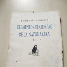 Libros de segunda mano: 1942. ELEMENTOS DE CIENCIAS DE LA NATURALEZA II - E. ÁLVAREZ LÓPEZ Y A. MINGARRO. Lote 225457975
