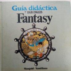 Libros de segunda mano: GUÍA DIDÁCTICA 7º EGB INGLÉS FANTASY - MANGOLD / SANTILLANA. Lote 226899900