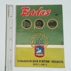 Libros de segunda mano: LIBRO BODAS DE ORO DEL COLEGIO SAN VIATOR DE HUESCA 1927-1977 + MENU XL ANIVERSARIO 1992. Lote 226904260