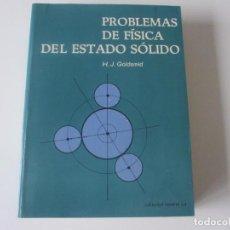 Libros de segunda mano: PROBLEMAS DE FÍSICA DEL ESTADO SOLIDO. H.J. GOLDSMID. EDITORIAL REVERTÉ S.A. Lote 226967326