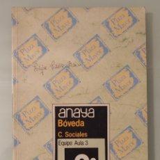 Libros de segunda mano: BÓVEDA 3 LIBRO CIENCIAS SOCIALES 3º EGB EQUIPO AULA 3 EDITORIAL ANAYA. Lote 227773620
