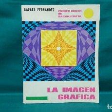 Livros em segunda mão: LA IMAGEN GRÁFICA, PRIMER CURSO DE BACHILLERATO. Lote 228066600