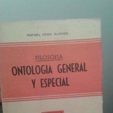 Libros de segunda mano: ONTOLOGIA GENERAL Y ESPECIAL (1956) TEXTO APROBADO PARA EL 2º CURSO DE MAGISTERIO-RAFAEL VEGA ALONSO. Lote 35219109