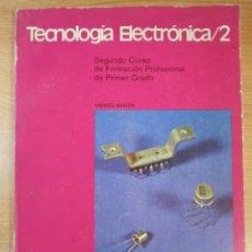Libros de segunda mano: LIBRO TECNOLOGIA ELECTRONICA/2 BRUÑO-EDBE ANDRES MARTIN SEGUNDO CURSO FORMACION PROFESIONAL. Lote 228709870
