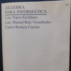 Libros de segunda mano: LIBRO ALGEBRA PARA INFORMATICA,UNED,MADRID 1993. Lote 228810520