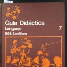 Libros de segunda mano: GUIA DIDACTICA LENGUAJE EGB SANTILLANA 7. Lote 228879346