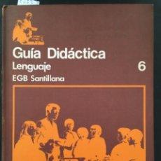 Libros de segunda mano: GUIA DIDACTICA LENGUAJE EGB SANTILLANA 6. Lote 228879525