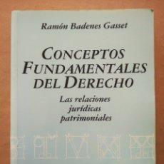 Libros de segunda mano: CONCEPTOS FUNDAMENTALES DEL DERECHO: LAS RELACIONES JURÍDICAS PATRIMONIALES/RAMÓN BADENES GASSET.. Lote 228911355
