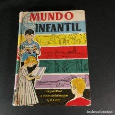 Libros de segunda mano: MUNDO INFANTÍL MIL PALABRAS A TRAVÉS DE LA IMAGEN Y EL COLOR SEGUNDA EDICIÓN 1958. Lote 230654170
