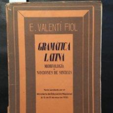 Libros de segunda mano: GRAMATICA LATINA, MORFOLOGIA Y NOCIONES DE SINTESIS, E VALENTI FIOL. Lote 230731055