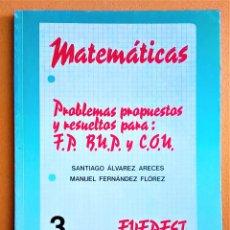 Libros de segunda mano: MATEMATICAS - PROBLEMAS PROPUESTOS Y RESUELTOS PARA F.P. , B.U.P. , C.O.U. - CUADERNO 3 - EVEREST. Lote 193010302