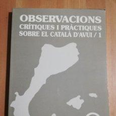Libros de segunda mano: OBSERVACIONS CRÍTIQUES I PRÀCTIQUES SOBRE EL CATALÀ D'AVUI / 1 (JOSEP RUAIX I VINYET). Lote 232383810