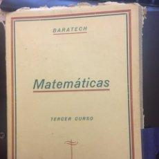 Libros de segunda mano: MATEMATICAS. POR BARATECH. 3º CURSO.LIBRERIA GENERAL 1944. Lote 232578998
