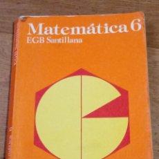 Libros de segunda mano: MATEMÁTICAS 6 EGB SANTILLANA. Lote 232664355
