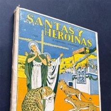 Libros de segunda mano: SANTAS Y HEROINAS / LIBRO ESCOLAR DE LECTURA / A. FERNANDEZ / ED. MAGISTERIO ESPAÑOL /. Lote 232980555