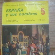 Libros de segunda mano: ESPAÑA Y SUS HOMBRES 5 SOCIEDAD EGB. Lote 233090770