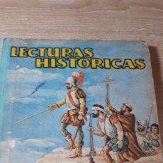 Libros de segunda mano: LECTURAS HISTORICAS. Lote 233305790