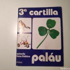 Livros em segunda mão: LIBRO. CARTILLA PALAU. METODO FOTOSILABICO. TERCERA CARTILLA. ANAYA1981. Lote 234181025