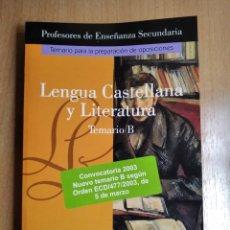 Libros de segunda mano: LIBRO LENGUA CASTELLANA Y LITERATURA TEMARIO PARA OPOSICIONES ED SECUNDARIA MAD AÑO 2003. Lote 236184410