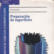 Libros de segunda mano: LIBRO CARROCERIA-PREPARACION DE SUPERFICIES.MANTENIMIENTO VEHICULOS AUTOPROPULSADOS. FORMACION PROF.. Lote 236596655