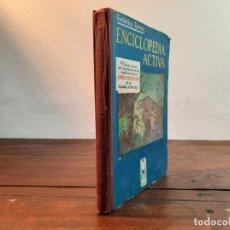Libros de segunda mano: ENCICLOPEDIA ACTIVA - FEDERICO TORRES - CASA EDITORIAL HERNANDO, 1944, 6ª EDICION, MADRID. Lote 236654670