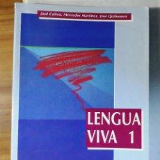 Libros de segunda mano: JOSÉ CALERO Y OTROS. LENGUA VIVA 1. 1º DE B.U.P. OCTAEDRO.. Lote 238222075
