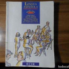 Libros de segunda mano: ISABEL LLÁCER, JOSÉ M. SANTANO Y OTROS. LENGUA ESPAÑOLA. NIVEL COU. ECIR.. Lote 238225210
