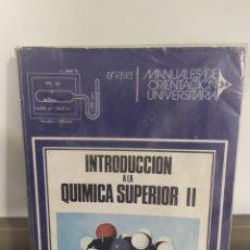 Libros de segunda mano: INTRODUCCIÓN A LA QUÍMICA SUPERIOR II COU POR MANUEL FDEZ. GLEZ. DE ED. ANAYA EN MADRID 1975. Lote 239908385