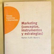 Libros de segunda mano: MARKETING (CONCEPTOS, INSTRUMENTOS Y ESTRATEGIAS) (UNIDAD DIDÁCTICA). RUFÍN MORENO, RAMÓN.. Lote 240580020