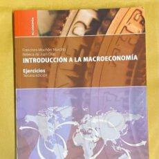 Libros de segunda mano: INTRODUCCIÓN A LA MACROECONOMÍA. EJERCICIOS. MOCHÓN MORCILLO, FRANCISCO; DE JUAN DÍAZ, REBECA.. Lote 240582010