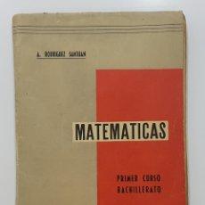 Libros de segunda mano: A. RODRIGUEZ SANJUAN. MATEMATICAS. PRIMER CURSO BACHILLERATO, 1954. Lote 243035245