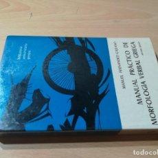 Libros de segunda mano: MANUAL PRACTICO DE MORFOLOGIA VERBAL GRIEGA - MANUEL FERNANDEZ GALIANO / GREDOS / ESQ158. Lote 243663870