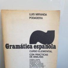 Libros de segunda mano: GRAMÁTICA ESPAÑOLA - CURSO ELEMENTAL CON PRÁCTICAS DE ANÁLISIS. LUÍS MIRANDA PODADERA. 1981.. Lote 243836565