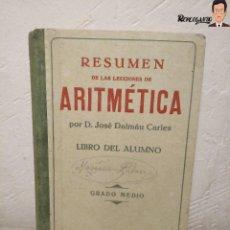 Libros de segunda mano: ANTIGUO LIBRO DE TEXTO RESUMEN LECCIONES DE ARITMÉTICA - JOSÉ DALMÁU CARLES - GRADO MEDIO - 1941. Lote 243919895