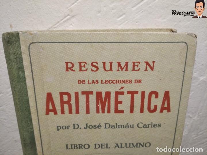 Libros de segunda mano: ANTIGUO LIBRO DE TEXTO RESUMEN LECCIONES DE ARITMÉTICA - JOSÉ DALMÁU CARLES - GRADO MEDIO - 1941 - Foto 2 - 243919895