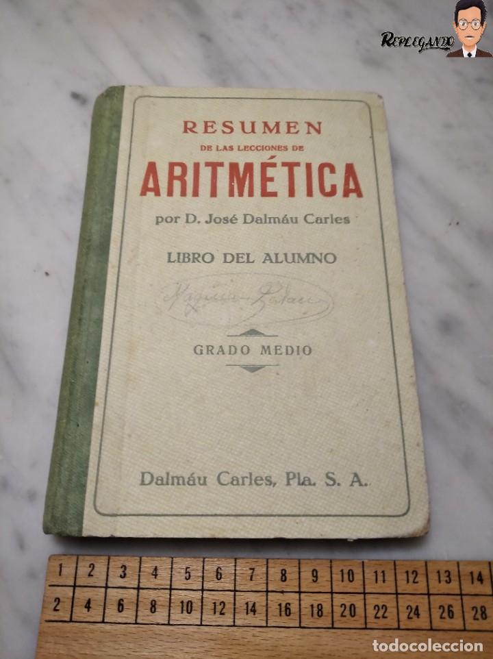 Libros de segunda mano: ANTIGUO LIBRO DE TEXTO RESUMEN LECCIONES DE ARITMÉTICA - JOSÉ DALMÁU CARLES - GRADO MEDIO - 1941 - Foto 15 - 243919895