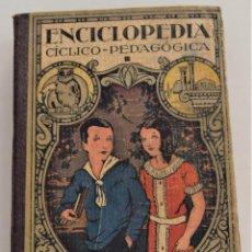 Libros de segunda mano: ENCICLOPEDIA CÍCLICO-PEDAGÓGICA GRADO MEDIO - JOSÉ DALMAU CARLES- AÑO 1943. Lote 244427735