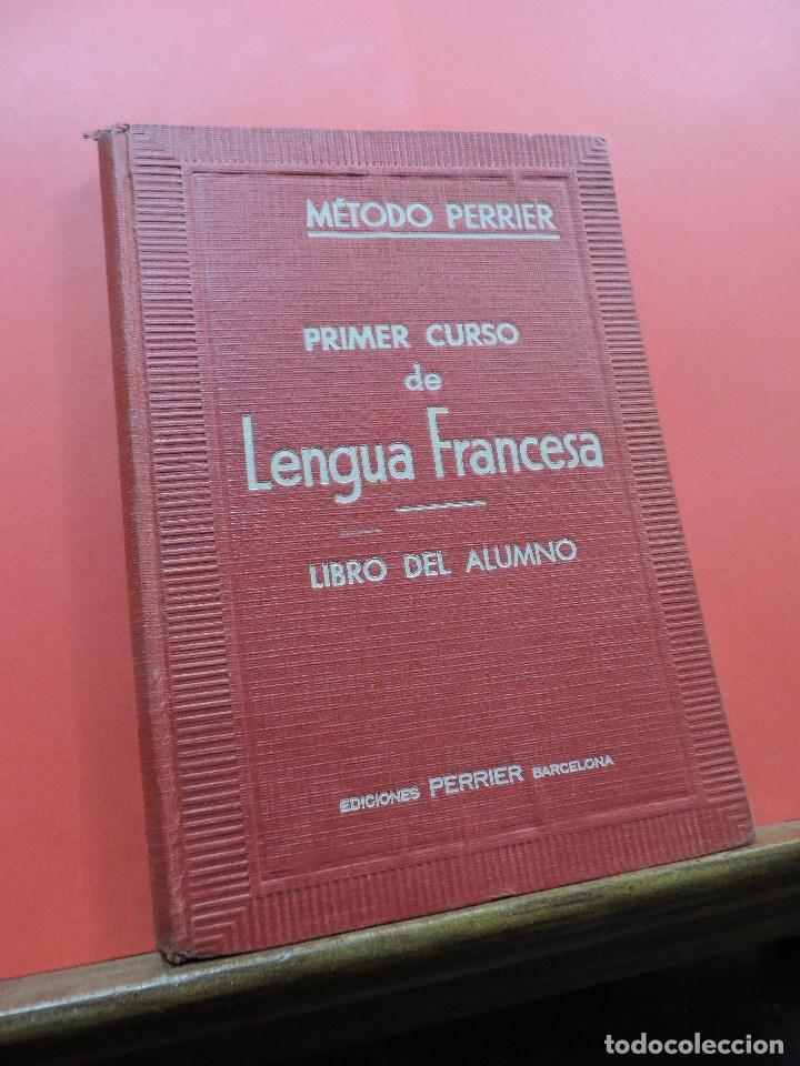 MÉTODO PERRIER. PRIMER CURSO DE LENGUA FRANCESA. LIBRO DEL ALUMNO. EDICIONES PERRIER (Libros de Segunda Mano - Libros de Texto )