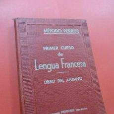 Libros de segunda mano: MÉTODO PERRIER. PRIMER CURSO DE LENGUA FRANCESA. LIBRO DEL ALUMNO. EDICIONES PERRIER. Lote 244509955